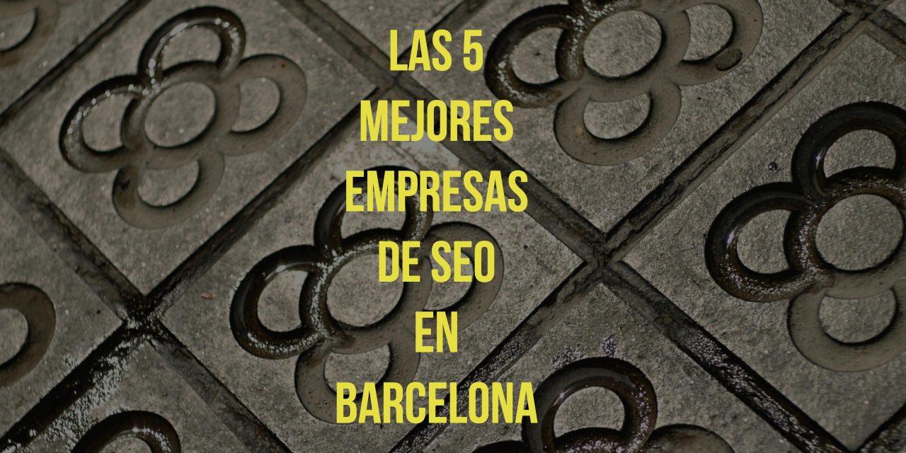 Las 5 mejores empresas de SEO en Barcelona